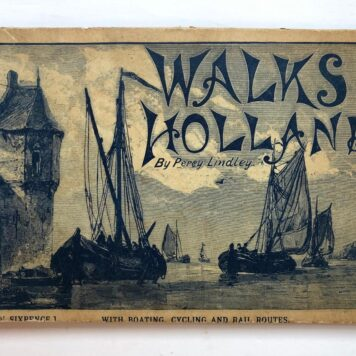 [Travel book The Netherlands] Walks in Holland, cycling, boating, by rail, and on foot. Londen: [Great Eastern Railway Company], [1889],64 pp. Illustrated.