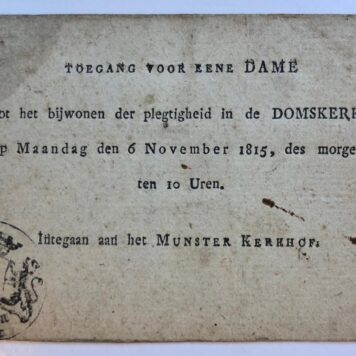 "[Printed publication, admission ticket 1815] Toegangskaart voor de ""Plegtigheid in de Domskerk op 6 November 1815"", gedrukt, 12° oblong, 1 p."
