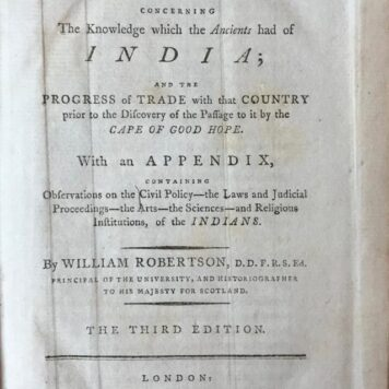 [History India, 1799] An historical disquisition concerning the knowledge which the ancients had of India and the progress of trade with that country. 3rd- edition, London, Strahan a.o., 1799, 7+441+(21) pp.