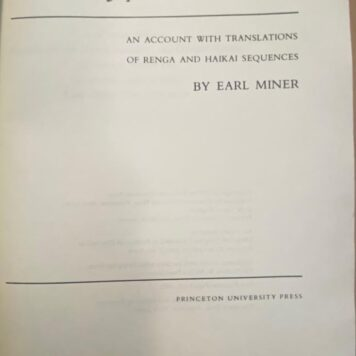 [First edition] Japanese Linked Poetry, An account with translations of Renga and Haikai Sequences by Earl Miner