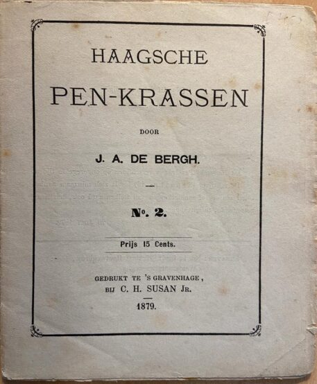 [History The Hague 1879] Haagsche pen-krassen, No. 2, 's Gravenhage C. H. Susan Jr., 1879, p. 19-32.