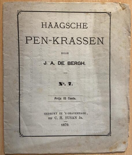 [History The Hague 1879] Haagsche pen-krassen, No. 7, 's Gravenhage C. H. Susan Jr., 1879, p. 99-112.