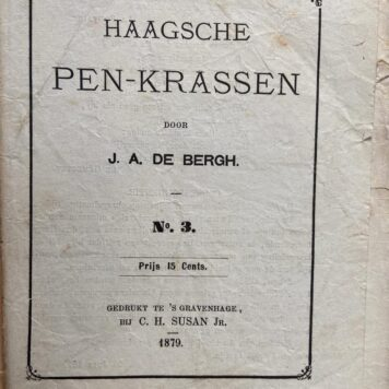 [History The Hague 1879] Haagsche pen-krassen, No. 3, 's Gravenhage C. H. Susan Jr., 1879, p. 34-48.