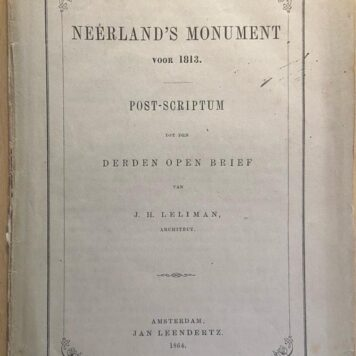 [History The Hague 1864] Neêrland's monument voor 1813, Post-scriptum tot den derden open brief van J. H. Leliman, Jan Leendertz, Amsterdam, 1864, 19 pp.