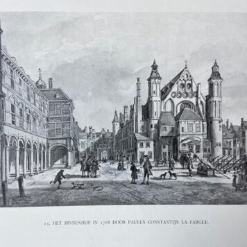 [Modern print, reproduction, The Hague] 13. Het binnenhof in 1768 door Paulus Constantijn La Fargue, 1 p., published 20th century.