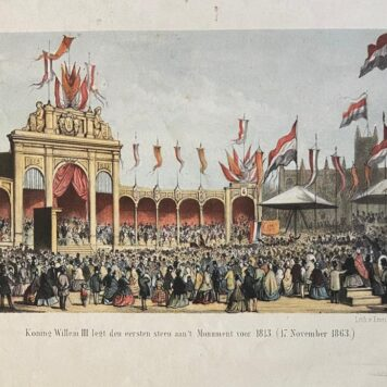[Lithography, handcolored lithografie, The Hague] Koning Willem III legt den eersten steen aan 't Monument voor 1813 (17 November 1863), 1 p, published 19th century.