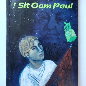 [First Edition] ! Sit Oom Paul, Human & Rousseau, Kaapstad 1995, 116 pp.
